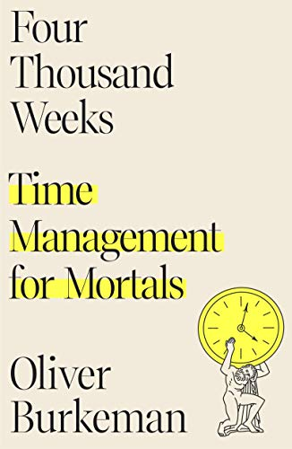 Four Thousand Weeks  - Book Cover Image