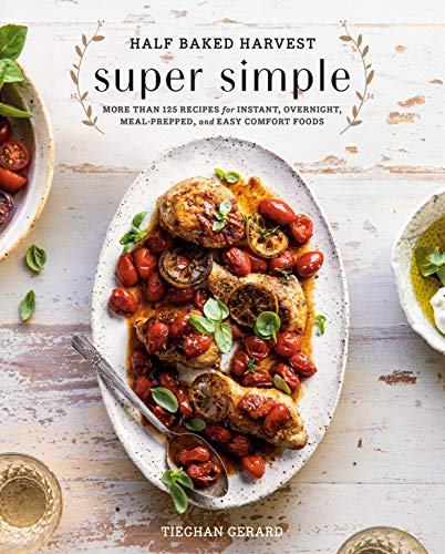 Half Baked Harvest:  Super Simple  - Book Cover Image
