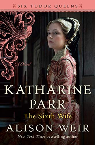 Katharine Parr The Sixth Wife