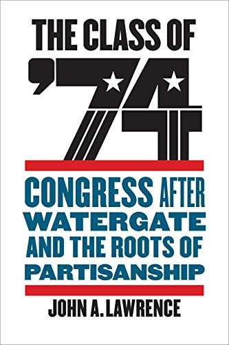 The Class of '74:  Congress After Watergate