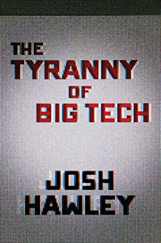 The Tyranny of Big Tech  - Book Cover Image
